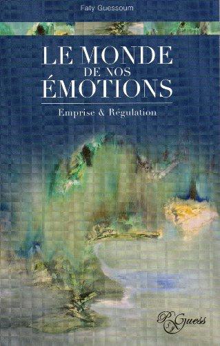 Le monde de nos émotions