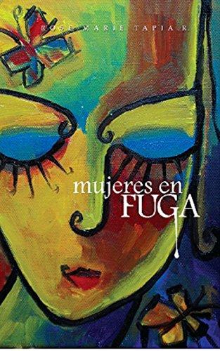 Mujeres en Fuga por Rose Marie Tapia R.