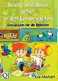 Amelie und Amos gehen in den Kindergarten: Geschichten für die Kleinsten (Vorlesegeschichten mit Amelie und Amos 8)
