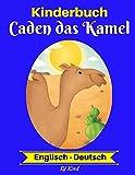 Kinderbuch: Caden das Kamel (Englisch-Deutsch) (Englisch-Deutsch Zweisprachiges Kinderbuch, Band 2)