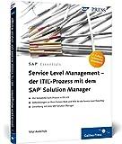 Service Level Management – der ITIL-Prozess mit dem SAP Solution Manager (SAP PRESS)