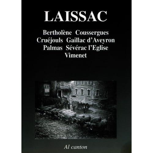 Laissac : Bertolena, Cossèrgas, Cruèjols, Galhac, Palmàs, Severac, Vimenet (Al canton)