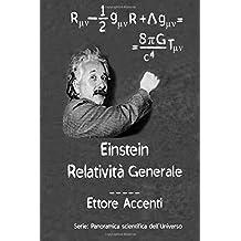 Einstein: Relatività Generale: Quasi-divulgativo Con 19 biografie di sccienziati: Volume 3