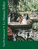 La Maison Tellier (French Edition) by Guy De Maupassant(2013-07-24) - CreateSpace Independent Publishing Platform - 24/07/2013