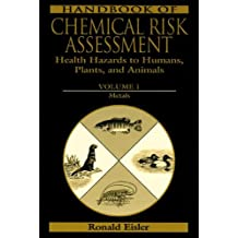 Handbook of Chemical Risk Assessment: Health Hazards to Humans, Plants, and Animals, Three Volume Set
