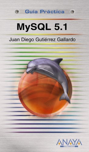 Mysql 5.1 (Guias Practicas/ Practical Guides) by Juan Diego Gutierrez Gallardo (2009-02-05)