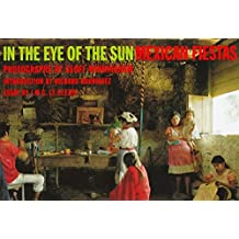 In the Eye of the Sun: Mexican Fiestas by Geoff Winningham (1996-11-03)
