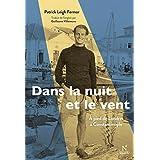Dans la nuit et le vent : A pied de Londres à Constantinople (1933-1935): Oeuvre complète (French Edition)