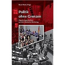 Politik ohne Grenzen: Migrationsgeschichten aus dem Deutschen Bundestag