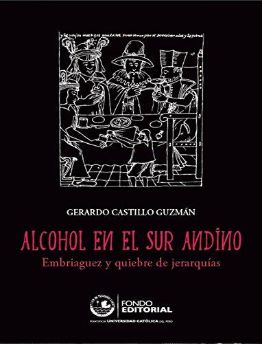 Alcohol en el sur andino: Embriaguez y quiebre de jerarquías