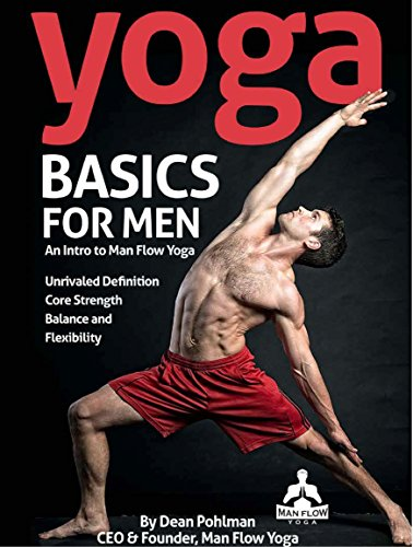 Yoga Basics for Men: An Intro to Man Flow Yoga: All of the ...
