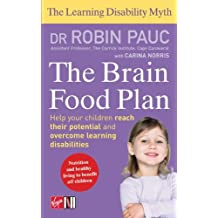 The Learning Disability Myth: the Brain Food Plan: Helping Your Child Reach Their Potential and Overcome Learning Difficulties (The Learning Disablity Myth) by Robin Pauc (17-May-2007) Paperback