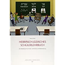 Hebräisch-jüdisches Schülerlehrbuch: Ein Arbeitsbuch für Schule, Gemeinde und Weiterbildung