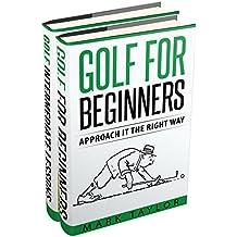 Golf: 2 Manuscripts - Golf For Beginners, Golf Intermediate Lessons (golf lessons Book 4) (English Edition)
