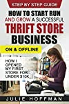 How to Start, Run and Grow a Successful Thrift Store Business On &Offline                  How I Opened My First Store for Under $10K                Step by Step Guide       My name is Julie Hoffman, I am a 44-year-old mother of two. ...