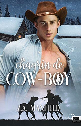 Chagrin de cow-boy: Les cow-boys, T2 par Z.A. Maxfield