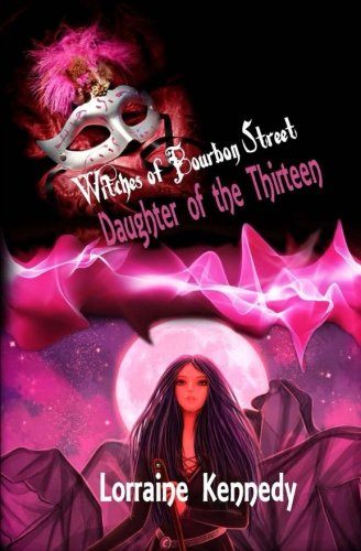 Daughter of the Thirteen: Witches of Bourbon Street Book 1: Volume 1