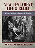 New Testament Life and Belief: A Study in History, Culture, and Meaning