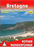 Bretagne: Zwischen Mont-Saint-Michel und Saint-Nazaire. 50 Touren. Mit GPS-Tracks (Rother Wanderführer) -