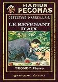 Le revenant d'Aix (Marius PÉGOMAS)