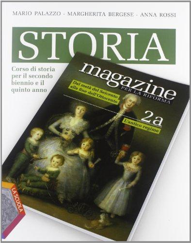 Storia magazine. Volumi A-B: Corso di storia per il secondo biennio e il quinto anno: 2