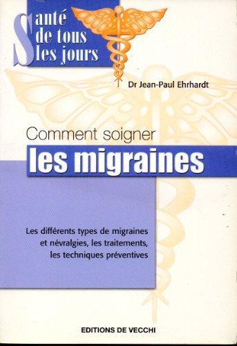 Comment Soigner les Migraines