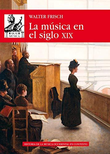 La música en el siglo XIX por Walter Frisch