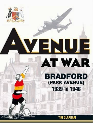 avenue-at-war-bradford-park-avenue-1939-to-1946-by-tim-clapham-8-apr-2012-paperback