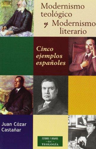 Modernismo teológico y Modernismo literario: Cinco ejemplos españoles...