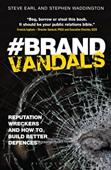 Brand Vandals: Reputation Wreckers and How to Build Better Defences par [Earl, Steve, Waddington, Stephen]