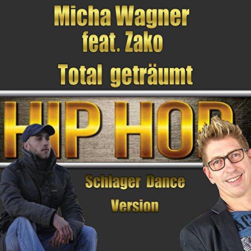 Micha Wagner feat Zako - Total geträumt