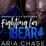 Fighting for Her Bear: Emerald City Shifters, Book 5