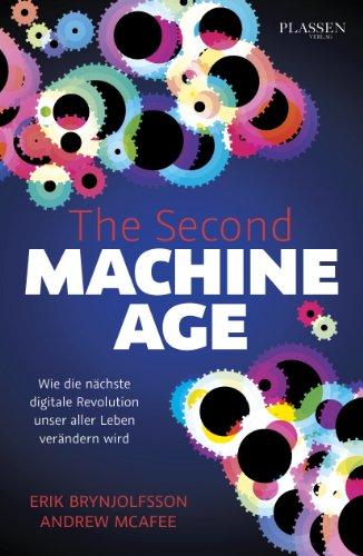 The Second Machine Age - Wie die nächste digitale Revolution unser aller Leben verändern wird