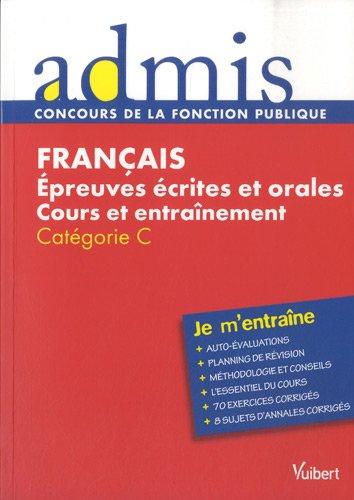 Français - Epreuves écrites et orales - Cours et entrainement - Catégorie C