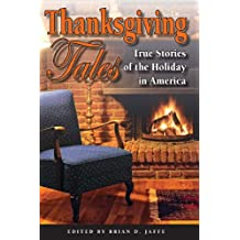 Thanksgiving Tales: True Stories of the Holiday in America (English Edition)