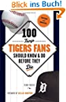 100 Things Tigers Fans Should Know &...