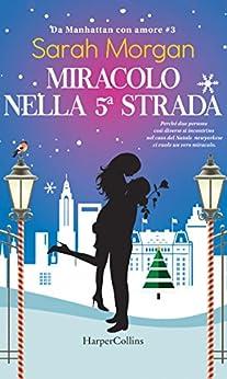 Miracolo nella 5a strada (Da Manhattan con amore Vol. 3) di [Morgan, Sarah]
