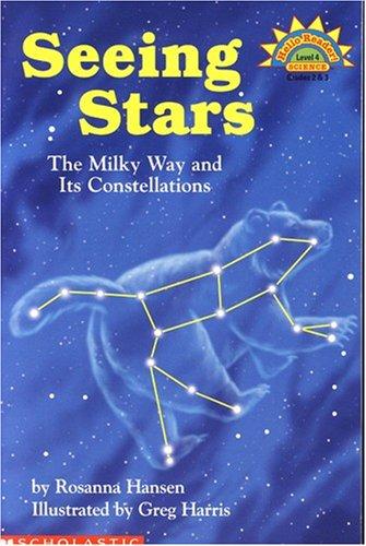 Preisvergleich Produktbild Seeing Stars: The Milky Way and Its Constellations (Hello Science Reader!,  Level 4 (Book Club Only))