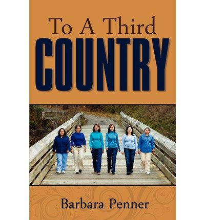 [(To a Third Country )] [Author: Barbara Penner] [Mar-2011]