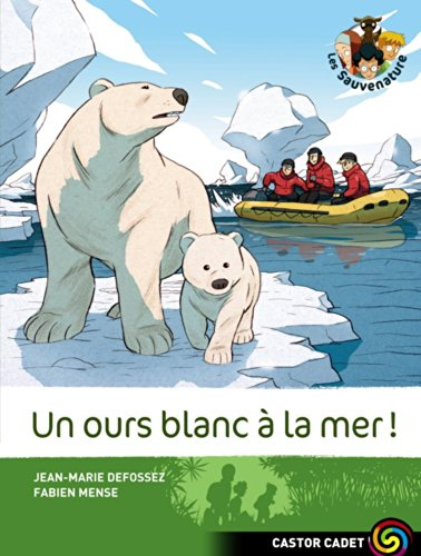 Les Sauvenature, Tome 9 : Un ours blanc à la mer par Jean-Marie Defossez, Fabien Mense