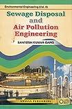 Enviromental Engineering (Vol. II) Sewage Waste Disposal and Air Pollution Engineering