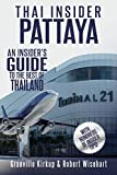 Thai Insider: Pattaya: An Insider's Guide to the Best of Thailand