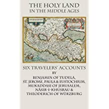 The Holy Land  in the Middle Ages: Six Travelers' Accounts (Italica Press Historical Travel)