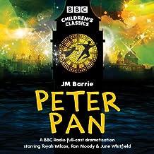 Peter Pan: BBC Radio full-cast dramatisation (BBC Children's Classics)