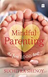 Mindful Parenting: The First 1,000 Days