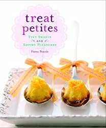 Treat Petites: Tiny Sweets and Savory Pleasures by Fiona Pearce (2014-05-06)