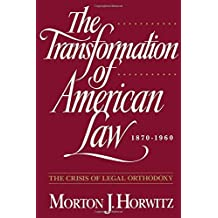 The Transformation of American Law 1870-1960: The Crisis of Legal Orthodoxy