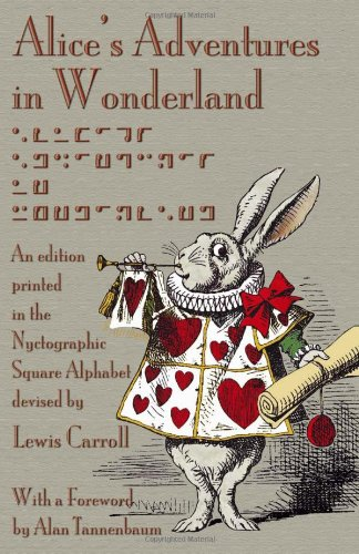 Alice's Adventures in Wonderland: An Edition Printed in the Nyctographic Square Alphabet Devised by Lewis Carroll por Lewis Carroll