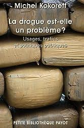 La Drogue est-elle un problème ? Usages, trafics et politiques publiques