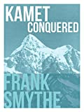 Kamet Conquered: The historic first ascent of a Himalayan giant